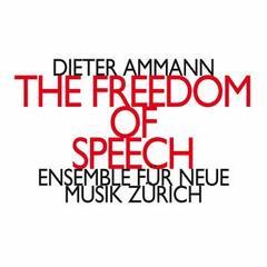 Dieter Ammann: The Freedom of Speech