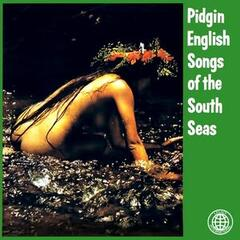 Pidgin English Songs of the South Seas