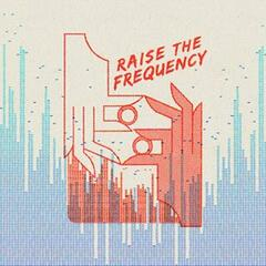 Raise the Frequency