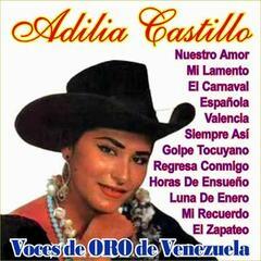 Voces de Oro de Venezuela - Adilia Castillo