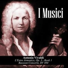 Antonio Vivaldi: L'Estro Armonico, Op. 3 - Book 1 / Bassoon Concerto, RV 484