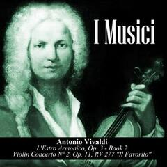 "Antonio Vivaldi: L'Estro Armonico, Op. 3 - Book 2 / Violin Concerto Nº 2, Op. 11, RV 277 ""Il Favorito"""