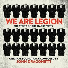 We Are Legion: The Story of the Hacktivists (Original Motion Picture Soundtrack)