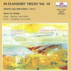In Flanders' Fields Vol. 18: Music for String Orchestra by Ernest van der Eyken