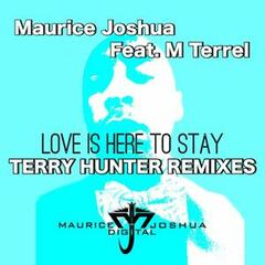 Love is Here to Stay (feat. M. Terrel) [Terry Hunter Remixes]