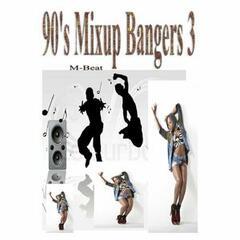 90's Mixup Bangers 3