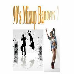 90's Mixup Bangers 2