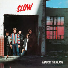 Against the Glass (Re-Mastered)