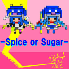 Spice or Sugar