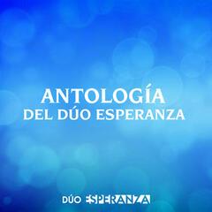 Antología del Dúo Esperanza