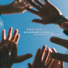 Bloodshot Eyes (Monsieur Adi Remix)