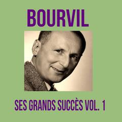Bourvil - Ses Grands Succès, Vol. 1