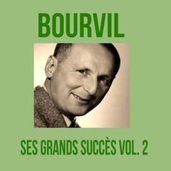 Bourvil - Ses Grands Succès, Vol. 2