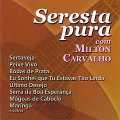 Seresta Pura Com Milton Carvalho