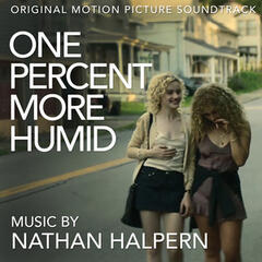 One Percent More Humid (Original Motion Picture Soundtrack)