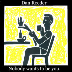 Nobody Wants to Be You