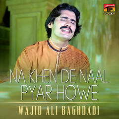 Na Khen De Naal Pyar Howe - Single