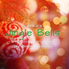 Lenka's Jingle Bells & 12 More Instrumental Christmas Favorites
