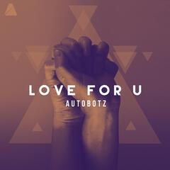 Love For U
