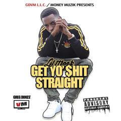 Get Yo' $hit Straight