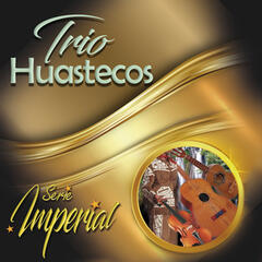 Trío Huastecos (Serie Imperial)