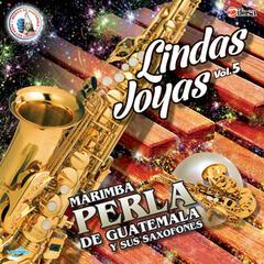Lindas Joyas Vol. 5. Música de Guatemala para los Latinos