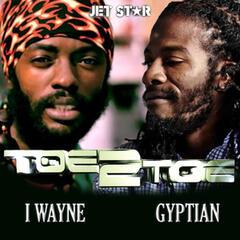 Toe 2 Toe - I Wayne and Gyptian