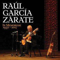 Raúl García Zárate, In Memoriam (1932 - 2017)