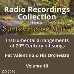 Pat Valentino & His Orchestra, Vol. 10
