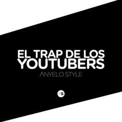 El Trap de los Youtubers