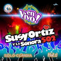 Solo Cumbia Vol. 2. Música de Guatemala para los Latinos (En Vivo)