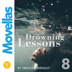 Drowning Lessons - Episode 8