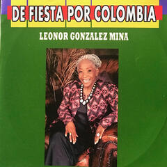 De Fiesta por Colombia Leonor Gonzalez Mina