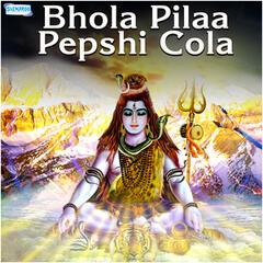 Bhola Pilaa Pepshi Cola