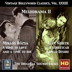 Vintage Hollywood Classics, Vol. 33: A Time to Love and a Time to Die & A Streetcare Named Desire (Original Soundtracks) [Remastered 2017]