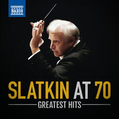 Slatkin at 70: Greatest Hits
