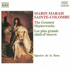 Marais / Sainte-Colombe: The Greatest Masterworks