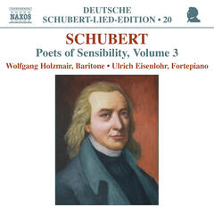 Schubert: Lied Edition 20 - Poets of Sensibility, Vol. 3
