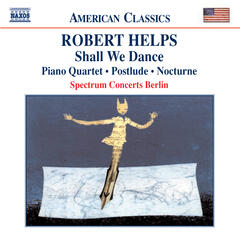 Helps: Shall We Dance / Piano Quartet / Postlude / Nocturne