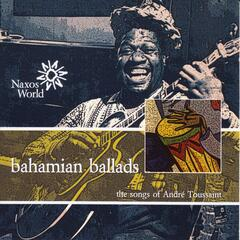 Andre Toussaint: Bahamian Ballads