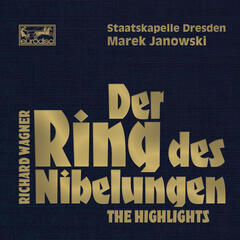 Wagner: Der Ring des Nibelungen - Highlights