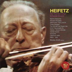 The Final Recordings & Popular Encores - Heifetz Remastered