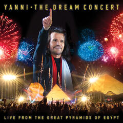 The Dream Concert: Live from the Great Pyramids of Egypt