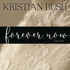 Forever Now (Say Yes)