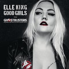 "Good Girls (from the ""Ghostbusters"" Original Motion Picture Soundtrack)"