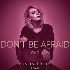 Don't Be Afraid (Edson Pride Remix)