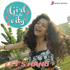 Let's Hang (Girl in the City)