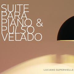 Suite para Piano y Pulso Velado