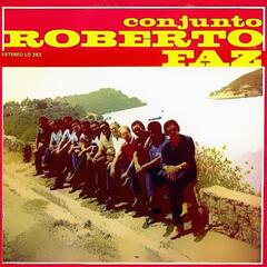 Conjunto Roberto Faz (Remasterizado)