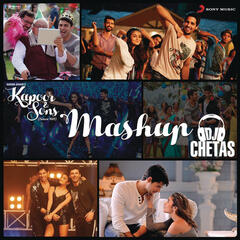 "Kapoor & Sons Mashup (By DJ Chetas) (From ""Kapoor & Sons (Since 1921)"")"